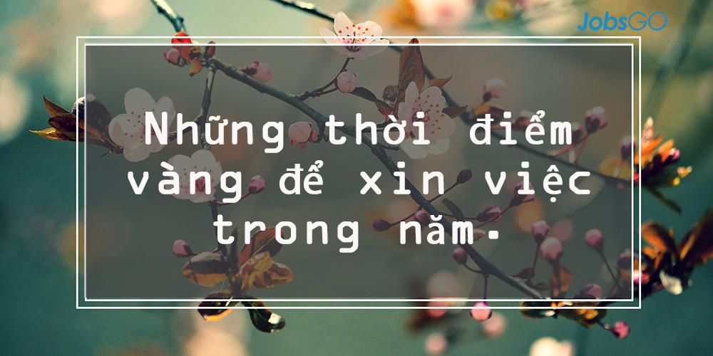 Mua-Tuyen-dung-Nhung-thoi-diem-vang-de-xin-viec-trong-nam-1
